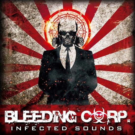 10/06/2015 : BLEEDING CORP - Infected Sounds