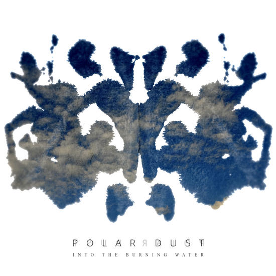 11/01/2015 : POLAR DUST - Into The Burning Water