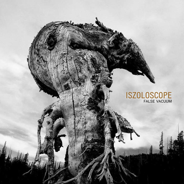 09/12/2016 : ISZOLOSCOPE - False Vacuum