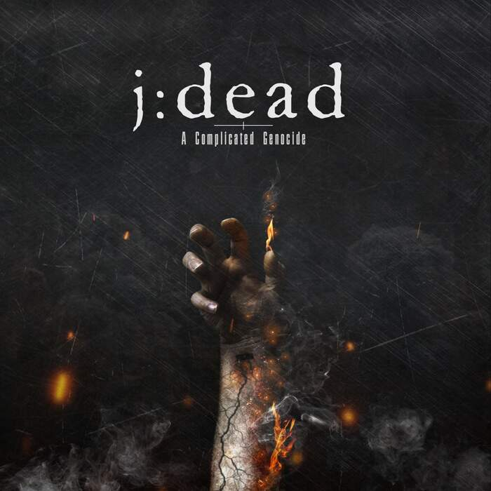 06/02/2021 : J:DEAD - A Complicated Genocide