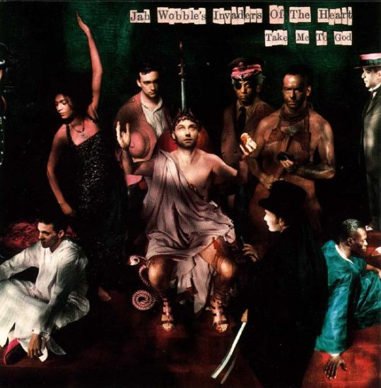 13/07/2011 : JAH WOBBLE'S INVADERS OF THE HEART - Take me to God