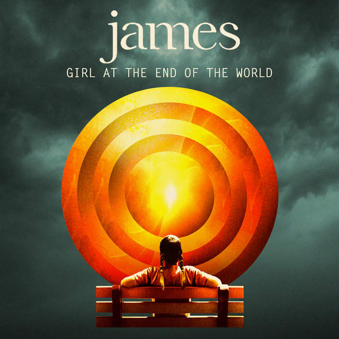 09/12/2016 : JAMES - Girl At The End Of The World