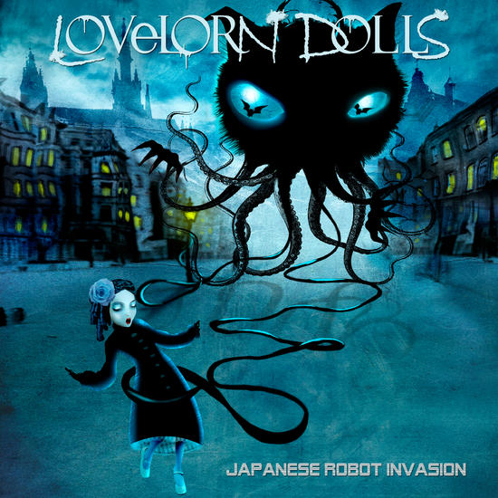 18/09/2014 : LOVELORN DOLLS - Japanese Robot Invasion