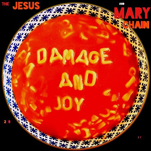 08/04/2017 : JESUS AND MARY CHAIN - Damage and Joy