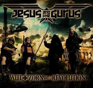 09/05/2011 : JESUS & THE GURUS - Wut + Zorn = Revolution