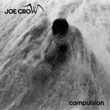 26/05/2015 : JOE CROW - Compulsion EP