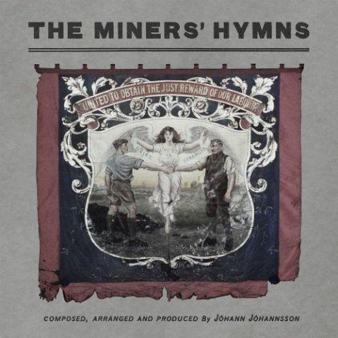 07/08/2011 : JOHANN JOHANNSON - The Miner's Hymns