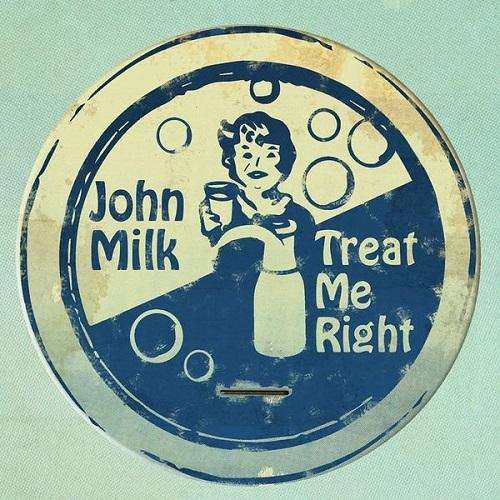 23/09/2015 : JOHN MILK - Treat Me Right