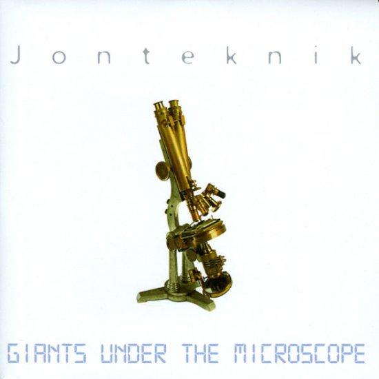 16/01/2013 : JONTEKNIK - Giants Under The Microscope