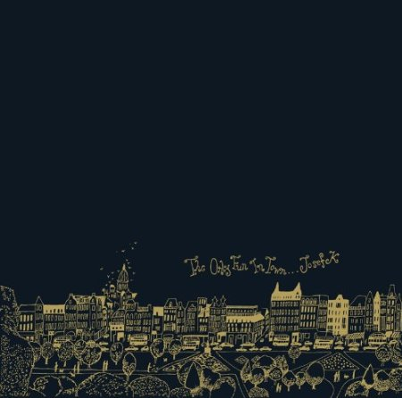 10/11/2014 : JOSEF K - The Only Fun In Town (Expanded)