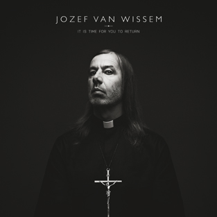 09/12/2015 : JOZEF VAN WISSEM - It Is Time For You To Return