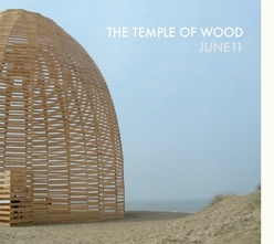 21/11/2011 : JUNE11 - The Temple Of Wood