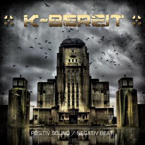 09/04/2012 : K-BEREIT - Positiv Sound / Negativ Beat