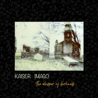 09/10/2018 : KAISER IMAGO - The Whisper Of Darkness