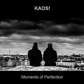 04/12/2015 : KAOS! - Moments Of Perfection