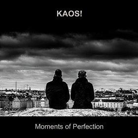 04/12/2015 : KAOS! - Moments Of Perfection