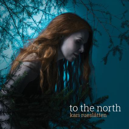 04/11/2015 : KARI RUESLATTEN - To The North