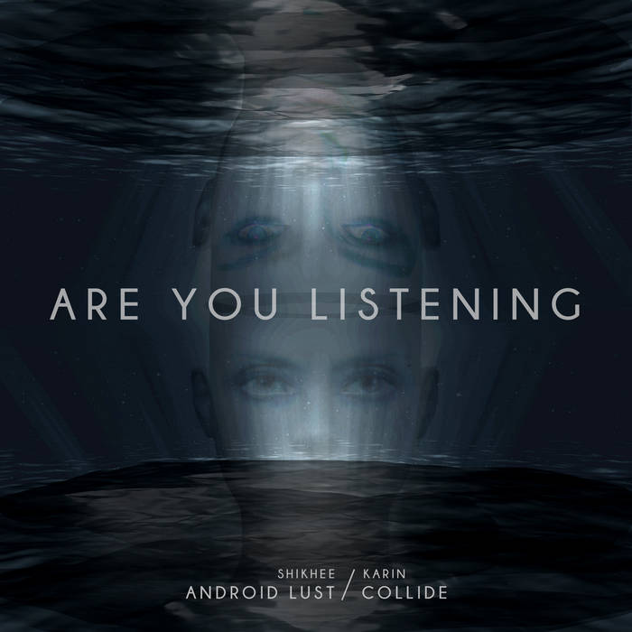 NEWS kaRIN FROM COLLIDE AND SHIKHEE FROM ANDROID LUST RELEASE NEW SINGLE ''ARE YOU LISTENING?''