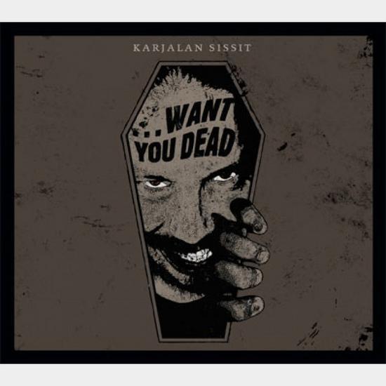 20/04/2015 : KARJALAN SISSIT - Want You Dead…