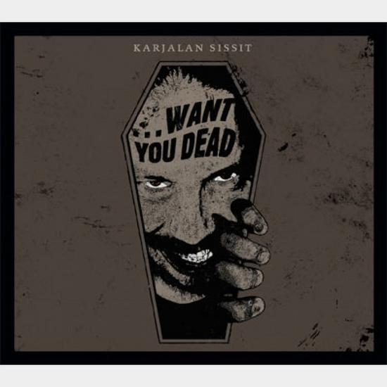 20/04/2015 : KARJALAN SISSIT - Want You Dead…