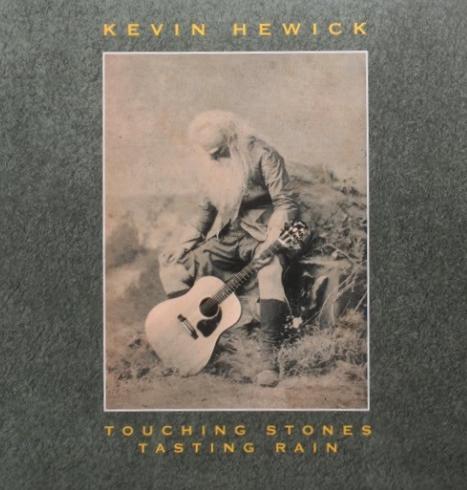 11/12/2016 : KEVIN HEWICK - Touching Stones Tasting Rain