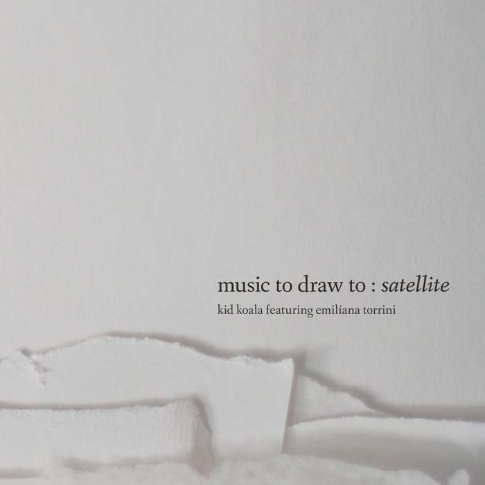 01/05/2017 : KID KOALA - Music To Draw To (Satellite)