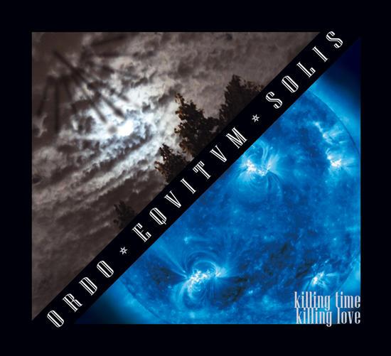 29/08/2013 : ORDO EQUITUM SOLIS - Killing Time Killing Love