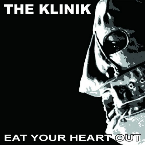 17/03/2013 : THE KLINIK - Eat Your Heart Out