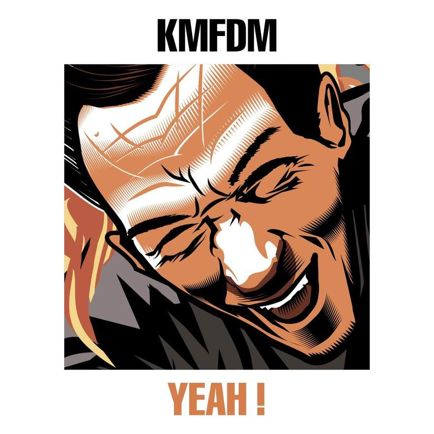 "NEWS KMFDM RELEASED 5 TRACK EP ""YEAH !"" NEW STUDIO ALBUM AUGUST 2017 AND ANNOUNCE EUROPEAN, UK AND US TOURDATES."
