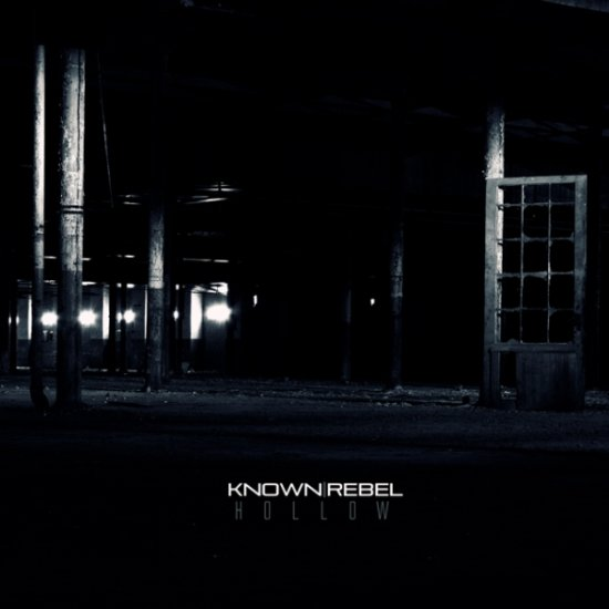 22/10/2012 : KNOWN REBEL - Hollow