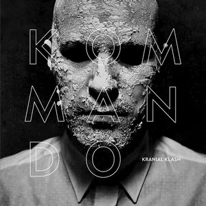 26/04/2014 : KOMMANDO - Kranial Klash
