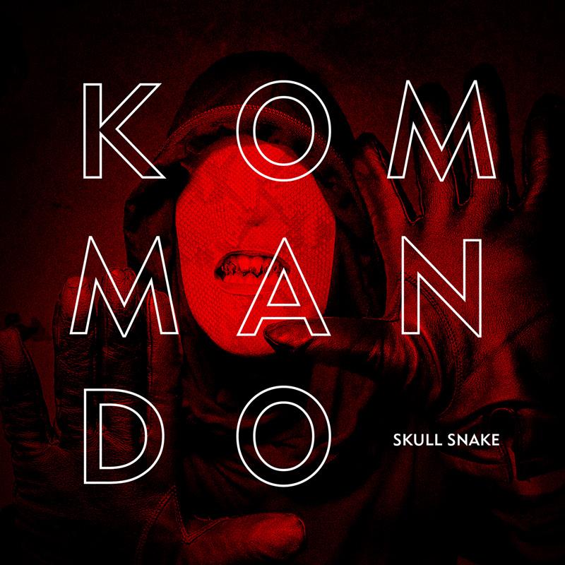 06/12/2015 : KOMMANDO - Skull Snake