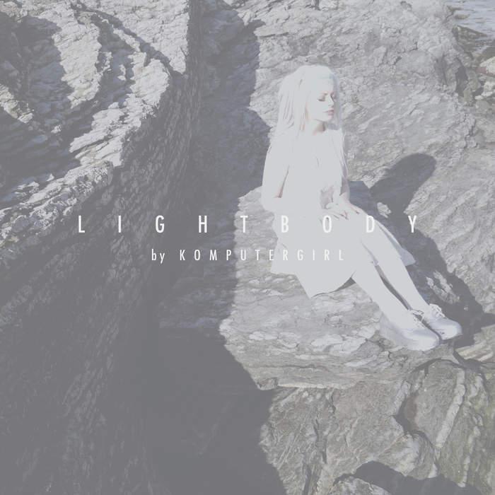 10/12/2016 : KOMPUTERGIRL - Lightbody