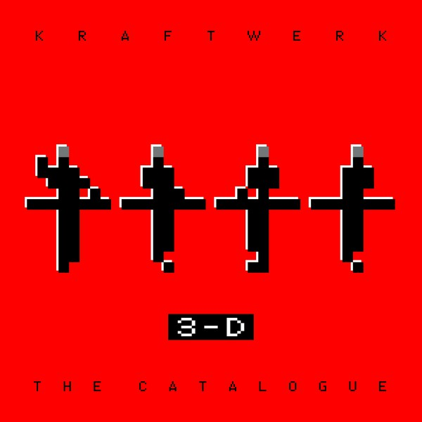 15/07/2017 : KRAFTWERK - 3-D Catalogue