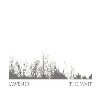 10/03/2014 : L' AVENIR - The Wait