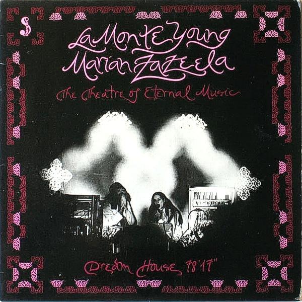 "05/02/2016 : LA MONTE YOUNG & MARIAN ZAZEELA - Dream House 78' 17"""