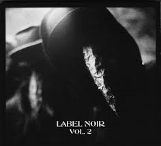 16/10/2014 : VARIOUS ARTISTS - LABEL NOIR VOL.2 SAMPLER