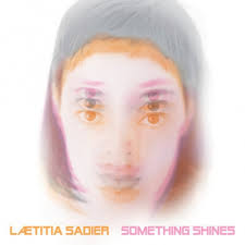 05/11/2014 : LAETTITIA SADIER - Something Shines