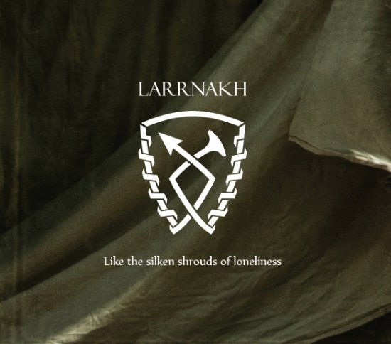 11/08/2011 : LARRNAKH - Like the silken shrouds of loneliness
