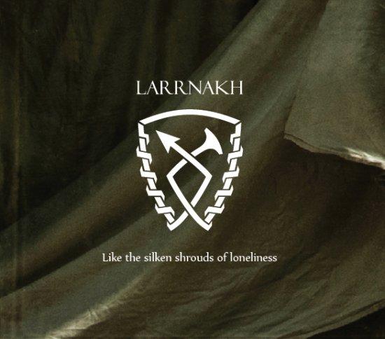 11/08/2011 : LARRNAKH - Like the silken shrouds of loneliness