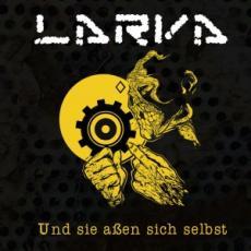 23/05/2011 : LARVA - Und sie assen sich selbst