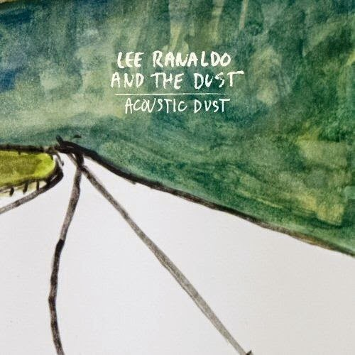 15/12/2014 : LEE RANALDO & THE DUST - Acoustic Dust
