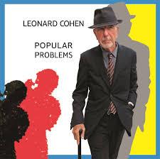 06/10/2014 : LEONARD COHEN - Popular problems