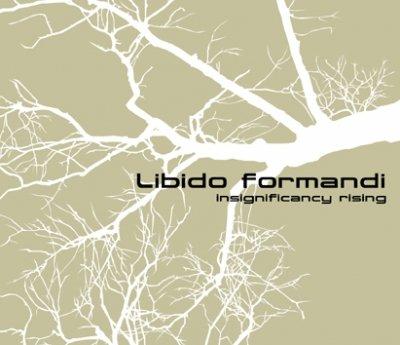 11/08/2011 : LIBIDO FORMANDI - Insignificancy Rising