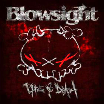 12/11/2012 : BLOWSIGHT - Life & Death