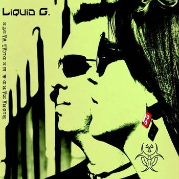 16/08/2011 : LIQUID G. - Biohazard & Medical Waste