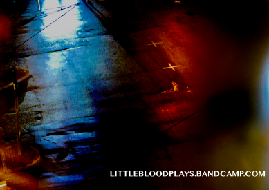 LITTLE BLOOD PLAYS (Corrosive Growth Industries, UK)