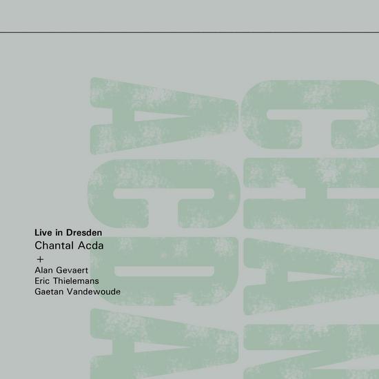 19/09/2014 : CHANTAL ACDA - Live in Dresden