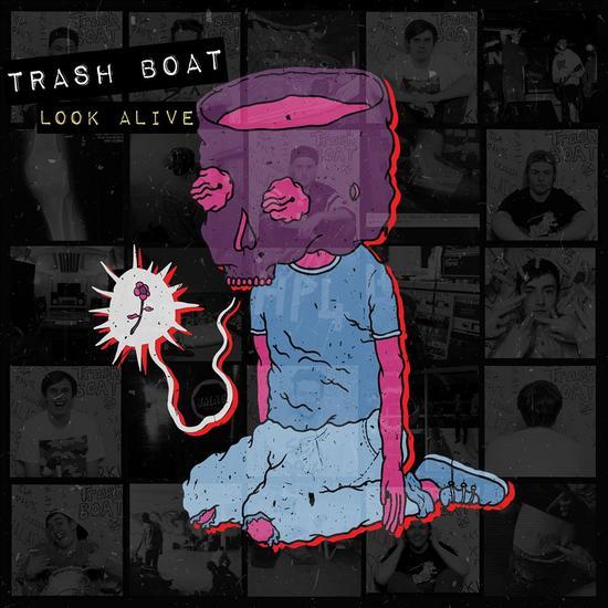 19/05/2014 : TRASH BOAT - Look alive EP