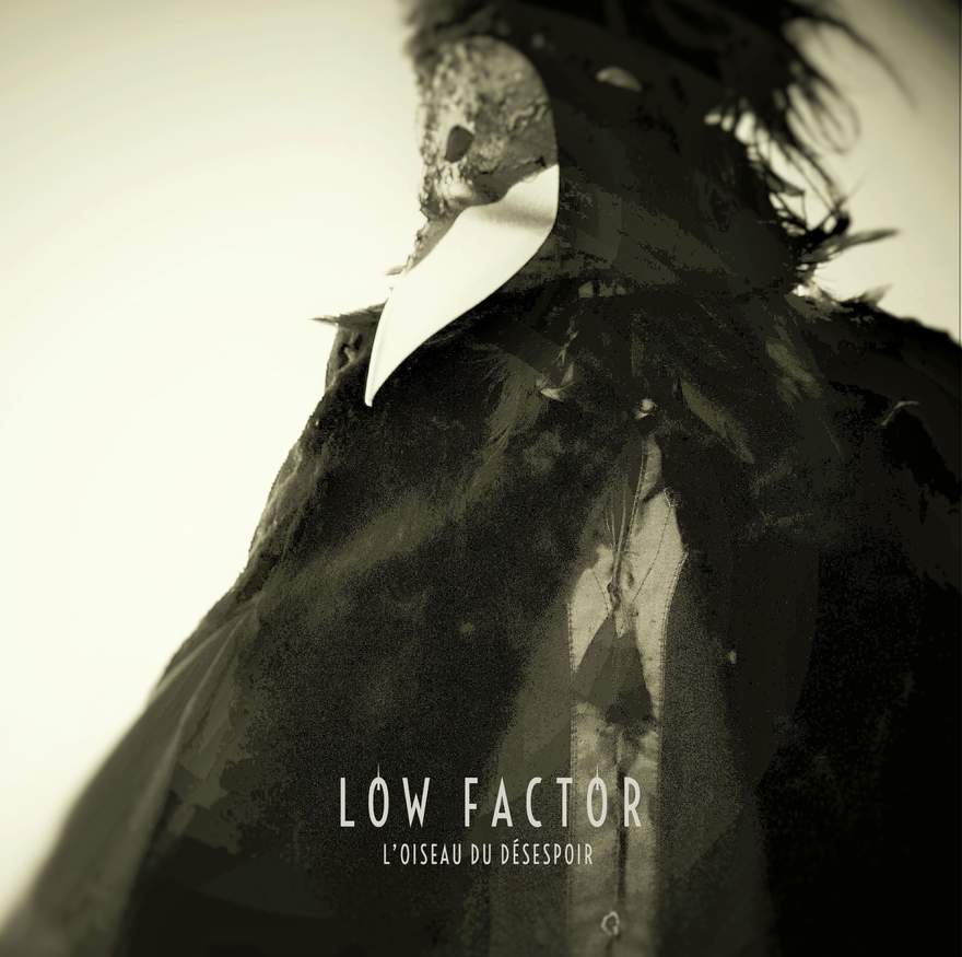 NEWS LOW FACTOR releases new album 'L'Oiseau du Désespoir'